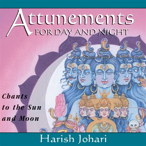 Harish Johari Also Search For Attunements For Day And Audiobook On Cd By Harish Johari Official Publisher