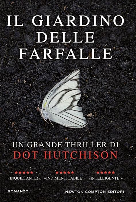 il giardino delle farfalle il giardino delle farfalle dot hutchison gli amanti