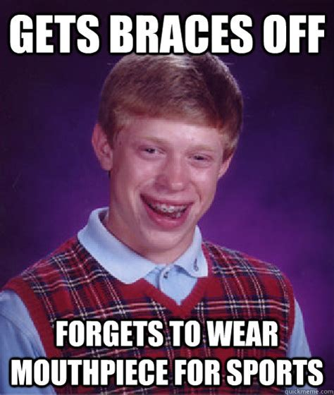 Braces Off Meme - gets braces off forgets to wear mouthpiece for sports