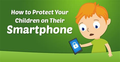 how to my to be protective how to protect your children on their smartphone tigermobiles
