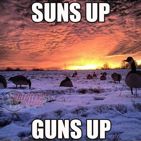 Duck Hunting Meme - 1000 hunting quotes on pinterest girl hunting quotes