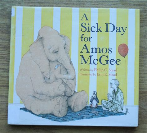 sick day for amos 1596434023 a sick day for amos mcgee illustrated by erin stead детская книга