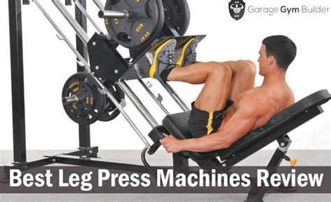 Best Leg Press Machines Review July 2018 Best Machines Review