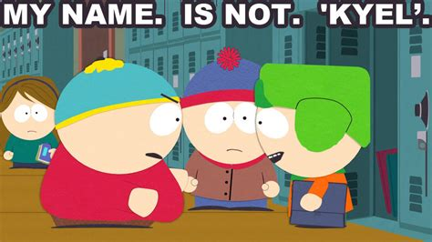 South Park Meme Episode - my name is not kyel blog south park studios