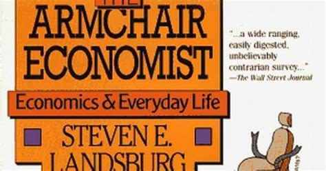 steven landsburg the armchair economist epsom college economics and enterprise quot the armchair