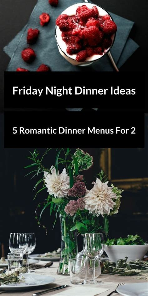 25 friday dinner ideas page 2 of 2 kleinworth co the 25 best friday dinners ideas on snacks food and