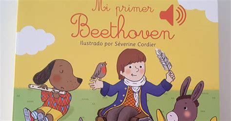 mi primer beethoven creciendo con libros y juegos libro musical mi primer beethoven
