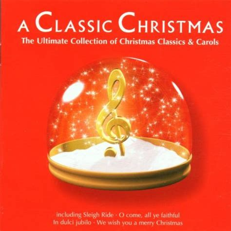 a classic christmas cd new christmas classics carols