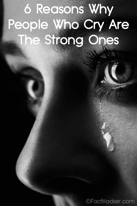 6 reasons why who cry are the strong ones