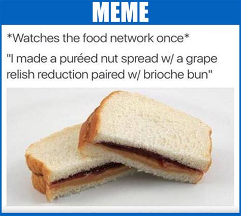 Funny Food Names Meme - after watching the food network funny food meme
