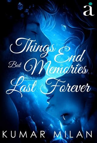 keep forever books things end but memories last forever by kumar milan