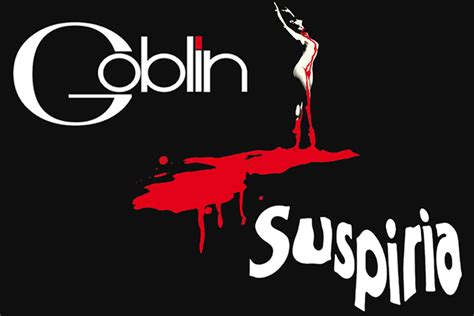 goblin film soundtrack goblin s suspiria score to be reissued in deluxe box set