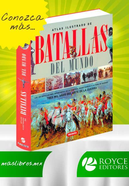 atlas ilustrado de la 8430534792 atlas ilustrado de batallas del mundo m 225 s libros tu tienda online