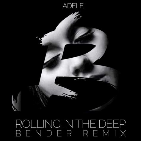 Adele Rolling In The Deep House Remix Mp3 | deep house adele rolling in the deep bender remix