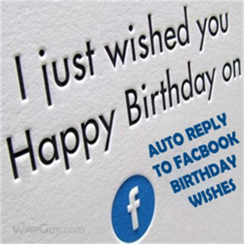 Reply To Happy Birthday Wishes How To Auto Reply To All Your Facebook Birthday Wishes