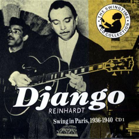 django reinhardt swing swing in paris 1936 1940 cd1 django reinhardt paris