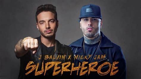 nicky jam and j balvin j balvin ft nicky jam superh 233 roe audio youtube