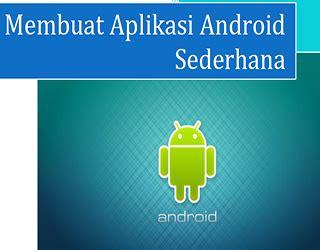 aplikasi untuk membuat game android sederhana ebook membuat aplikasi android sederhana review
