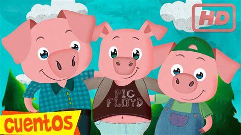 los tres cerditos los tres cerditos cuentos infantiles cuentos y canciones infantiles youtube