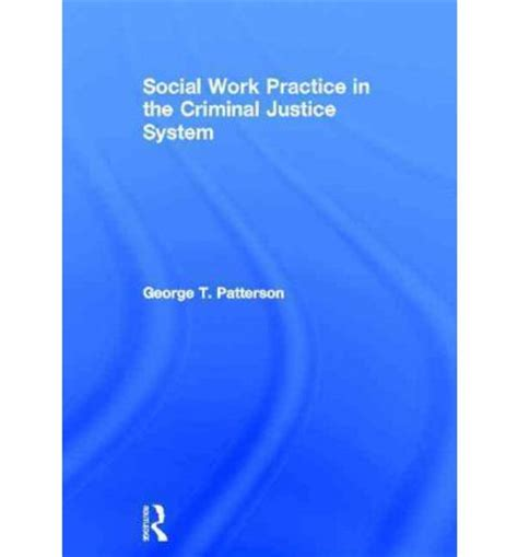 best practices for in the criminal justice system service best practice guides volume 3 books social work practice in the criminal justice system