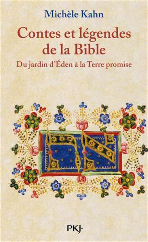 libro contes et lgendes des livre contes et legendes de la bible tome 1 du jardin d eden a la terre promise michel kahn