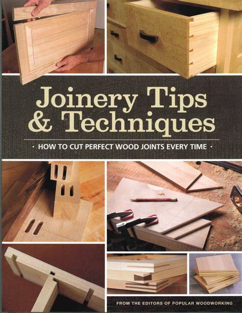 woodworking tips and techniques joinery tips techniques the woodworker s library