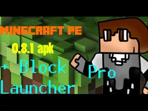 minecraft pe 0 8 0 apk minecraft pe 0 8 1 and 0 10 5 apk block launcher pro android 2 3 official
