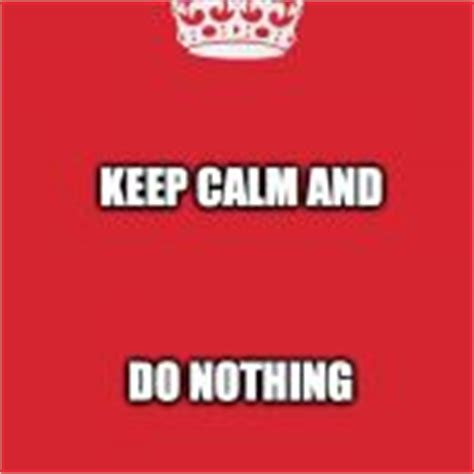 Meme Generator Keep Calm And Carry On - keep calm and carry on red meme generator imgflip