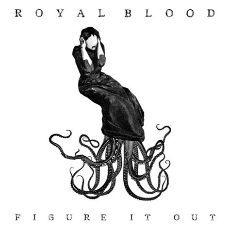 royal blood figure it out all noise