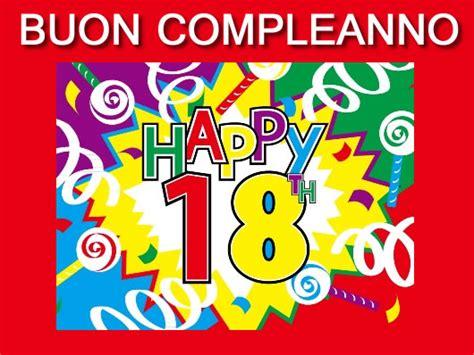 lettere di auguri per i 18 anni frasi per auguri di compleanno per 18 anni auguri di