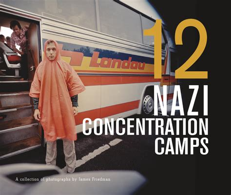 nazi concentration camps  james friedman fine art