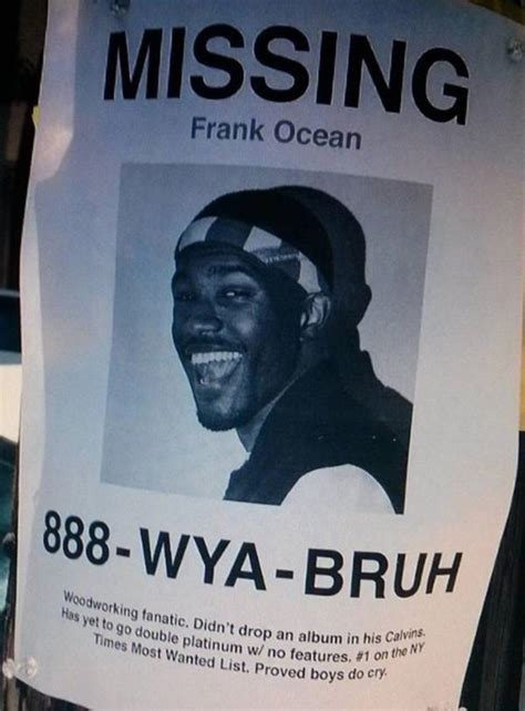 Frank Ocean Meme - missing frank ocean frank ocean know your meme
