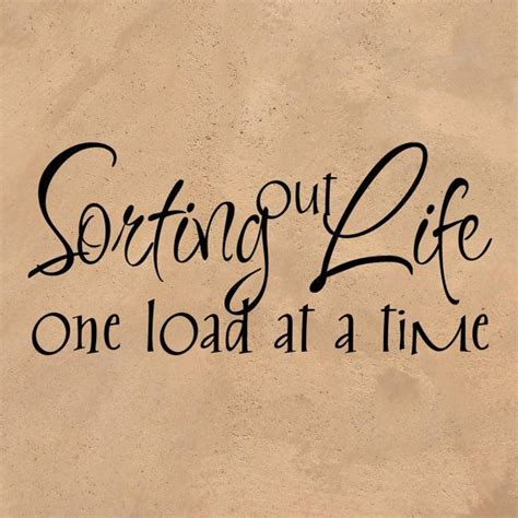 cute bathroom sayings sorting out life one load at a time laundry room vinyl