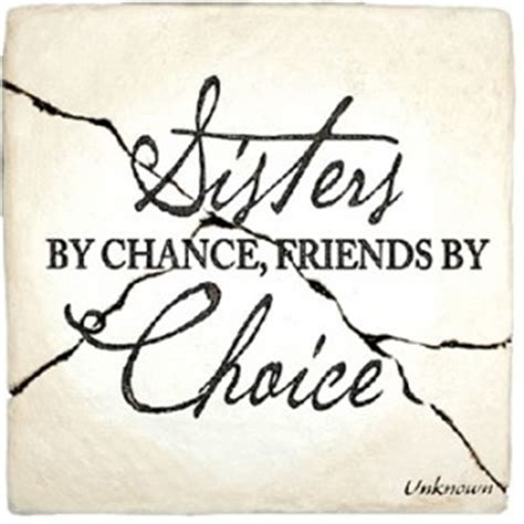 sisters by chance friends by choice tattoo by choice quotes quotesgram