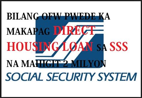 sss housing loan for ofw ofw sss direct housing loan program worth 2 million of loanable amount ph juander