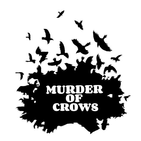 The Murder Of Crows by Capistrano Swallows Adhd Powered