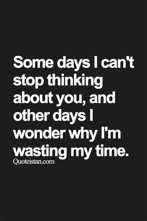 Some Time Wasters by 17 Best Images About Thoughts Quote On Stop
