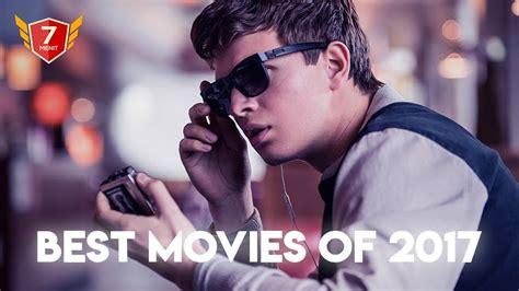 film terbaik sepanjang 2017 10 film terbaik dan terseru sepanjang tahun 2017 youtube