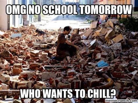 School Tomorrow Meme - omg no school tomorrow