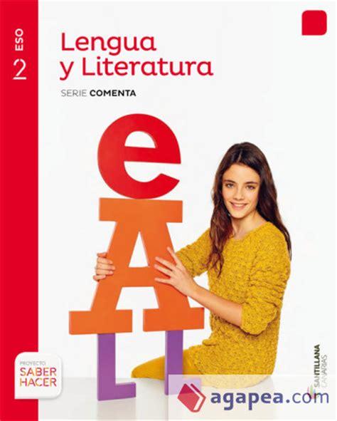 lengua y literatura serie comenta 2 eso saber hacer santillana educacion s l agapea libros
