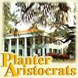 Planter Aristocracy by A Southern Aristocracy Of Planters
