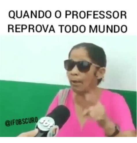 Mundo Memes - quando o professor reprova todo mundo meme on sizzle