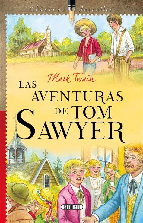 libro las aventuras de tom libro adulto libros servilibro ediciones las aventuras de tom sawyer