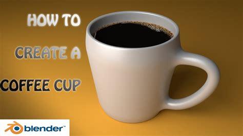 tutorial blender cup blender tutorial creating a coffee cup beginners youtube