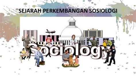 Sosiologi Islam sejarah perkembangan sosiologi