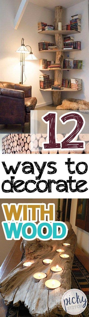 quick decor decorating with wood how to decorate with wood home