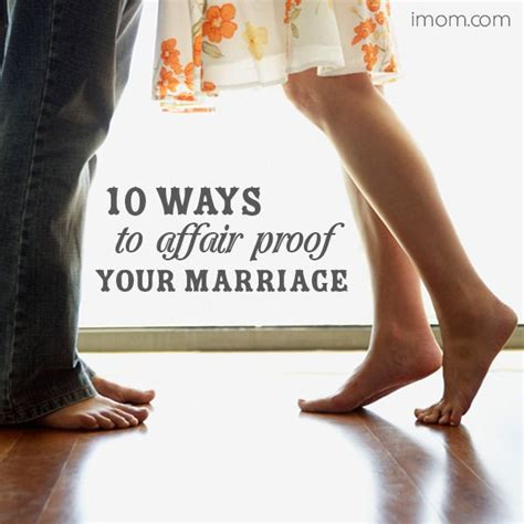 How To Make Your Marriage Affair Proof by 10 Ways To Affair Proof Your Marriage Relationships
