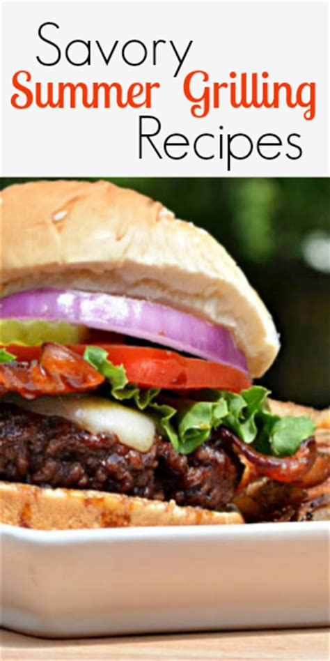 savory summer grilling recipes blissfully domestic
