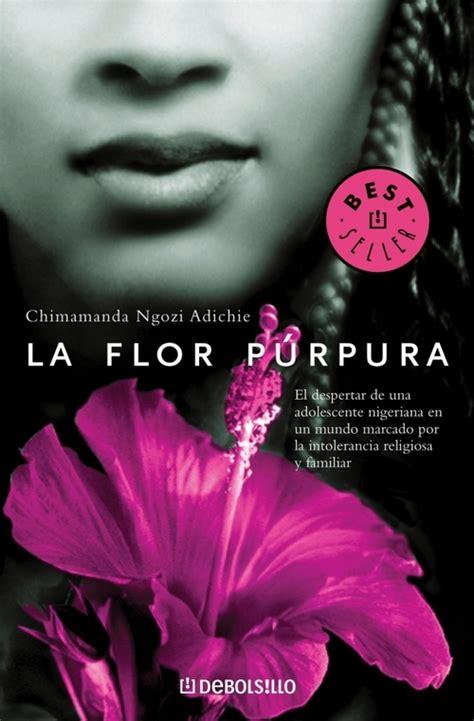 la flor p 218 rpura adichie chimamanda ngozi sinopsis del libro rese 241 as criticas opiniones