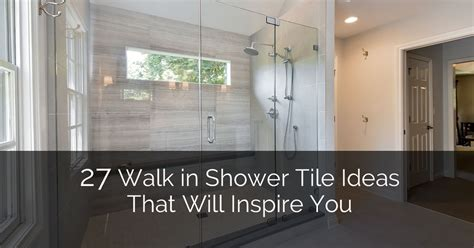 Bathroom Shower Stalls Ideas 27 walk in shower tile ideas that will inspire you home